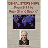 Denial Stops Here: From 9-11 to Peak Oil and Beyond by Michael Ruppert