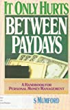 It Only Hurts Between Paydays, Amy R. Mumford, 0916406091