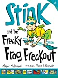 Stink and the Freaky Frog Freakout, Megan McDonald, 0763666882