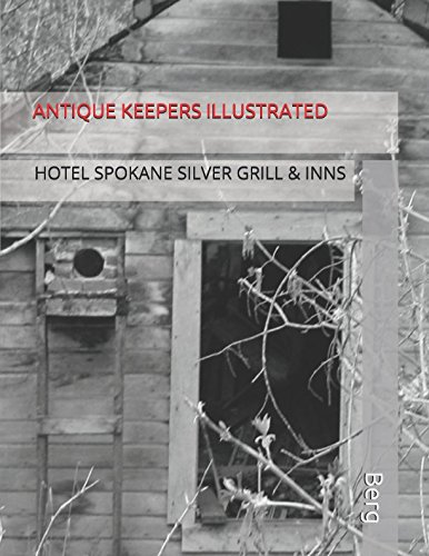 ANTIQUE KEEPERS  ILLUSTRATED: HOTEL SPOKANE SILVER GRILL & INNS...
