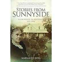 Stories from Sunnyside: Ellen White in Australia, 1891–1900