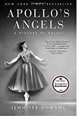 Apollo's Angels: A History of Ballet by Jennifer Homans (2011-11-29)