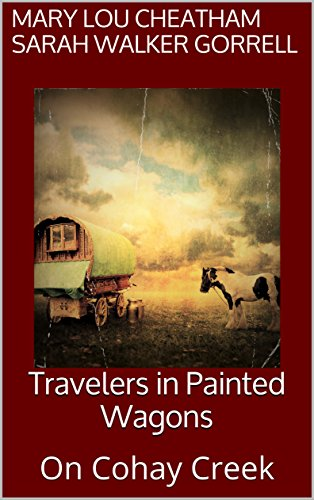 Travelers in Painted Wagons: On Cohay Creek (Covington Chronicles Book 5) by [Cheatham , Mary Lou , Gorrell, Sarah Walker]