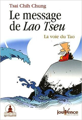 Lire Le message de Lao Tseu : La voie du Tao pdf ebook