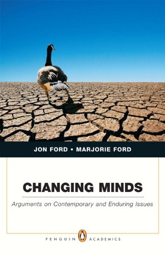 Changing Minds: Arguments on Contemporary and Enduring Issues