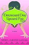 Downward Dog, Upward Fog