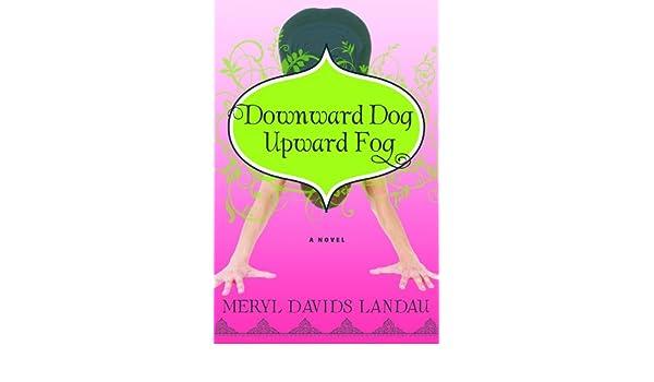 Downward Dog, Upward Fog: A Novel (English Edition) eBook ...