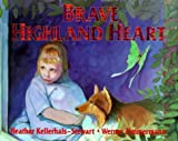 img - for Brave Highland Heart by Heather Kellerhals-Stewart (1999-01-01) book / textbook / text book