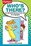 img - for Who's There?: 501 Side-Splitting Knock-Knock Jokes from Highlights (Highlights  Laugh Attack! Joke Books) book / textbook / text book