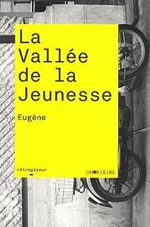 La Vallée de la jeunesse, Eugène