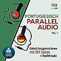 Portugiesisch Parallel Audio: Einfach Portugiesisch lernen mit 501 Sätzen in Parallel Audio - Teil 1 Hörbuch von Lingo Jump Gesprochen von: Lingo Jump
