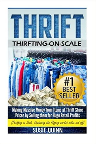 Thrift making massive money from items at thrift store prices by thrift making massive money from items at thrift store prices by selling them for huge retail profits susie quinn 9781508663287 amazon books fandeluxe Choice Image