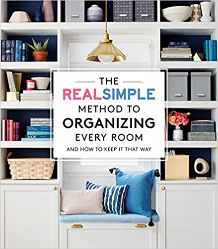 The REAL SIMPLE Method to Organizing Every Room: And How to Keep It that Way by the Editors of REAL SIMPLE Oxmoor House, September 4, 2018 Paperback, $26.99, 8 x 9, 272 pages ISBN: 978-0848756772