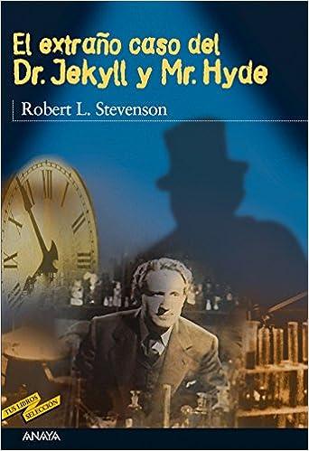 El extraño caso del Dr. Jekyll y Mr. Hyde (Clásicos - Tus Libros-Selección) (Spanish Edition) 1st Edition, Kindle Edition