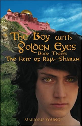 The Boy with Golden Eyes - Book Three:  The Fate of Raja-Sharan