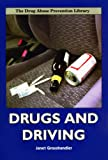 Drugs and Driving, Janet Grosshandler, 0823934594