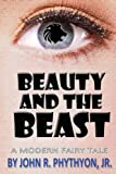 Beauty and the Beast, John Phythyon, 149272162X