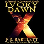 Ivory Dawn: The Razor's Adventures | P.S. Bartlett