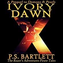 Ivory Dawn: The Razor's Adventures Audiobook by P.S. Bartlett Narrated by Heather Jane Hogan