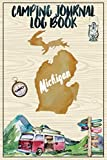 Camping Journal Logbook, Michigan: The Ultimate Campground RV Travel Log Book for Logging Family Adventures and trips at campgrounds and campsites (6 x9) 145 Guided Pages