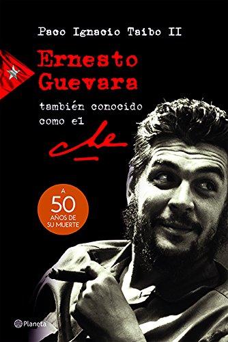 Ernesto Guevara, tambin conocido como el Che (Spanish Edition)