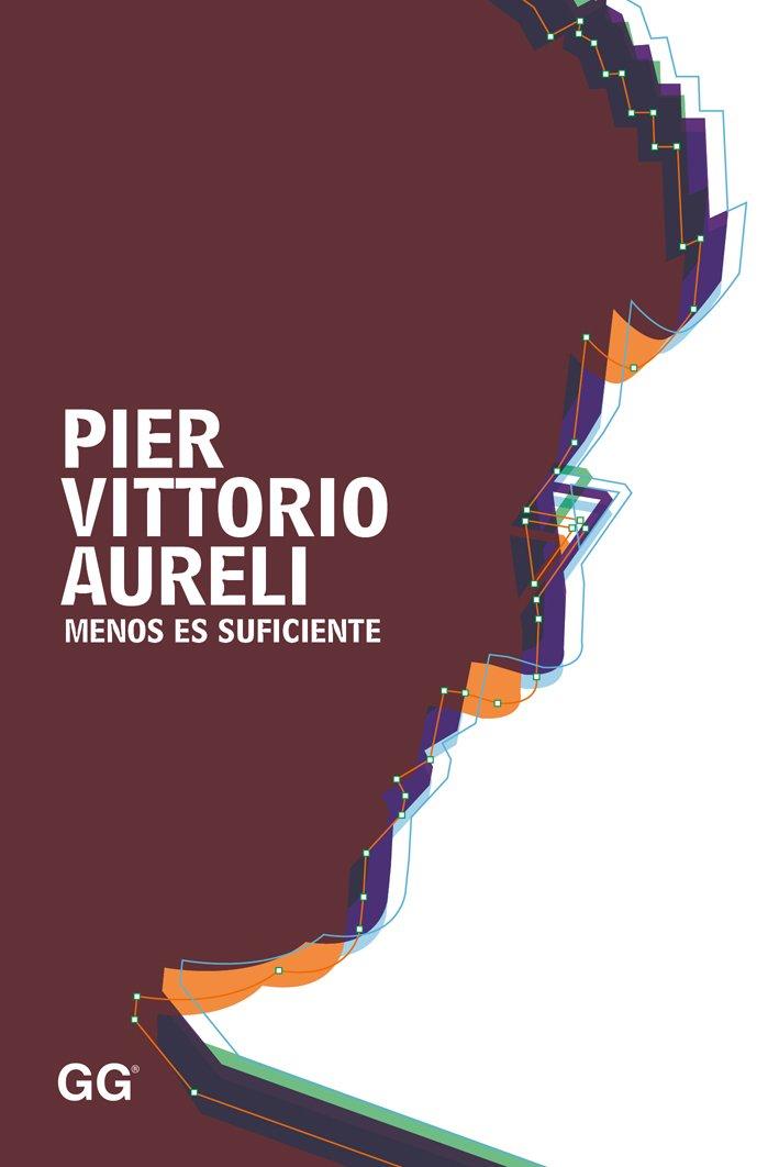 Menos es suficiente Tapa blanda – 22 ene 2016 Pier Vittorio Editorial Gustavo Gili S.L. 8425229073