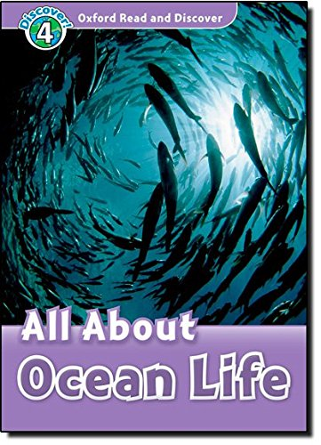 All About Ocean Life (Oxford Read and Discover, Level 4)