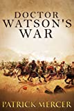 Doctor Watson's War (The Doctor Watson Adventure series Book 1)