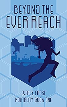 Beyond the Ever Reach (Mortality Book 1) by [Frost, Everly]