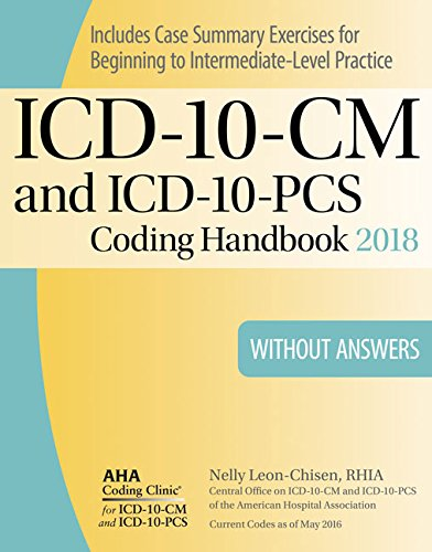 ICD-10-CM and ICD-10-PCS Coding Handbook, without Answers, 2018 Rev. Ed. by AHA Press.