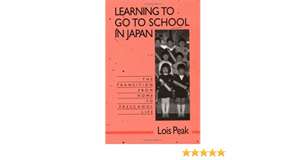 Learning to Go to School in Japan: The Transition from Home to Preschool Life