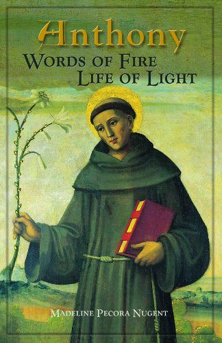 Anthony: Words of Fire, Life of Light by Madeline Pecora Nugent (2004-11-15)