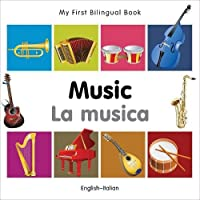 My First Bilingual Book–Music (English–Italian) (Italian and English Edition)