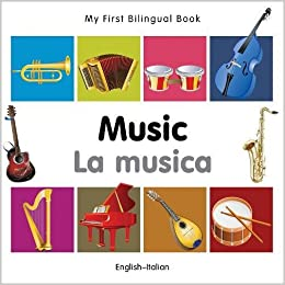 My First Bilingual Book–Music (English–Italian) (Italian And English Edition) Download Pdf