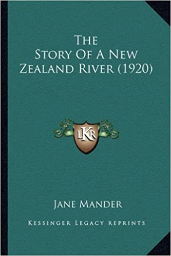 Book The Story Of A New Zealand River (1920)