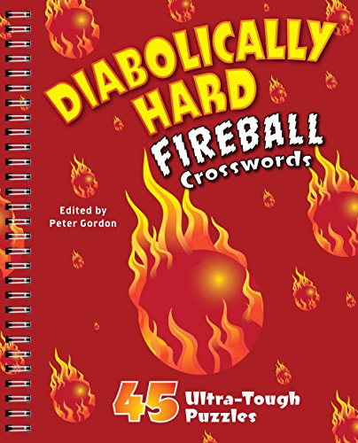 Diabolically Hard Fireball Crosswords: 45 Ultra-Tough Puzzles