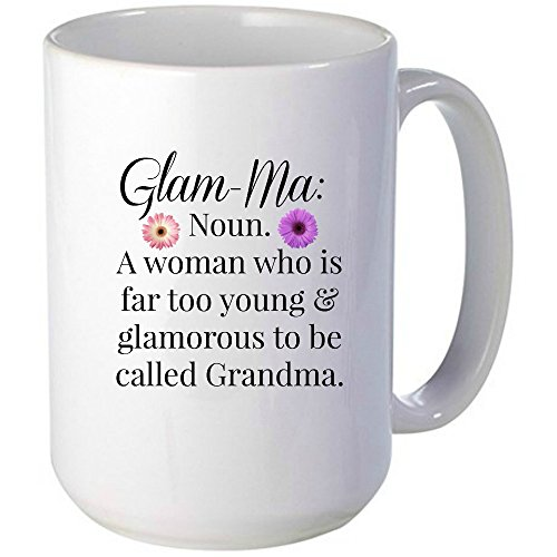 Glam-ma Mug, Too Young and Glamorous to be called Grandma, Unique Gift Idea for Women,or Her - Great For Birthdays, Gag Gift, Holidays, Coworkers, Mom, Daughter, Wife & Friends With (Good Halloween Ideas For Blondes)