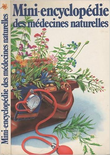 Lire en ligne Mini-encyclopédie des médecines naturelles - Petit précis historique des remèdes de grand-mère pdf