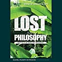 Lost and Philosophy: The Island Has Its Reasons Audiobook by Sharon M. Kaye Narrated by Lindsay Ellison