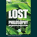 Lost and Philosophy: The Island Has Its Reasons | Sharon M. Kaye