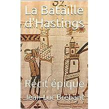 La Bataille d'Hastings: Récit épique (French Edition)