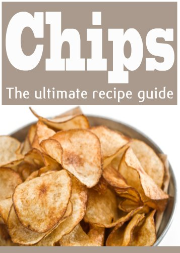 Homemade Potato Chips :The Ultimate Recipe Guide - Over 30 Delicious & Best Selling Recipes by [Caples, Danielle, Books, Encore]