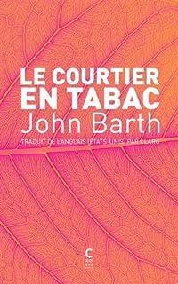 Le courtier en tabac, Barth, John