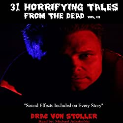 31 Horrifying Tales from the Dead: Volume III