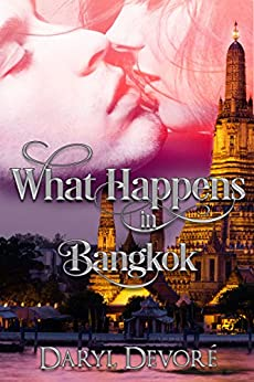 What Happens In Bangkok (Two Hearts One Love Book 1) by [Devore, Daryl]