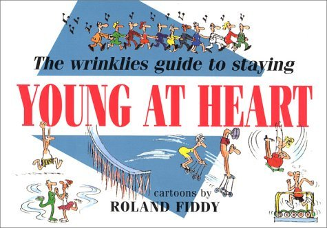 Wrinkles Guide to Staying Young at Heart (Min Cartoon Book) by Roland Fiddy (15-Nov-1998) Paperback