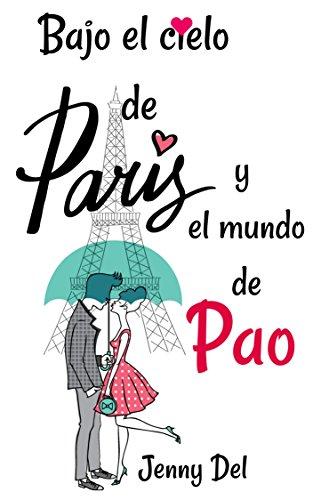 Bajo el cielo de París y el mundo de Pao (Spanish Edition) by [Del, Jenny]