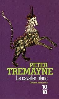 Le cavalier blanc, Tremayne, Peter