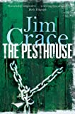 The Pesthouse by Jim Crace front cover