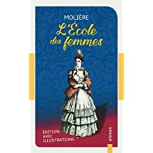 L'École des femmes: Molière: Édition avec illustrations